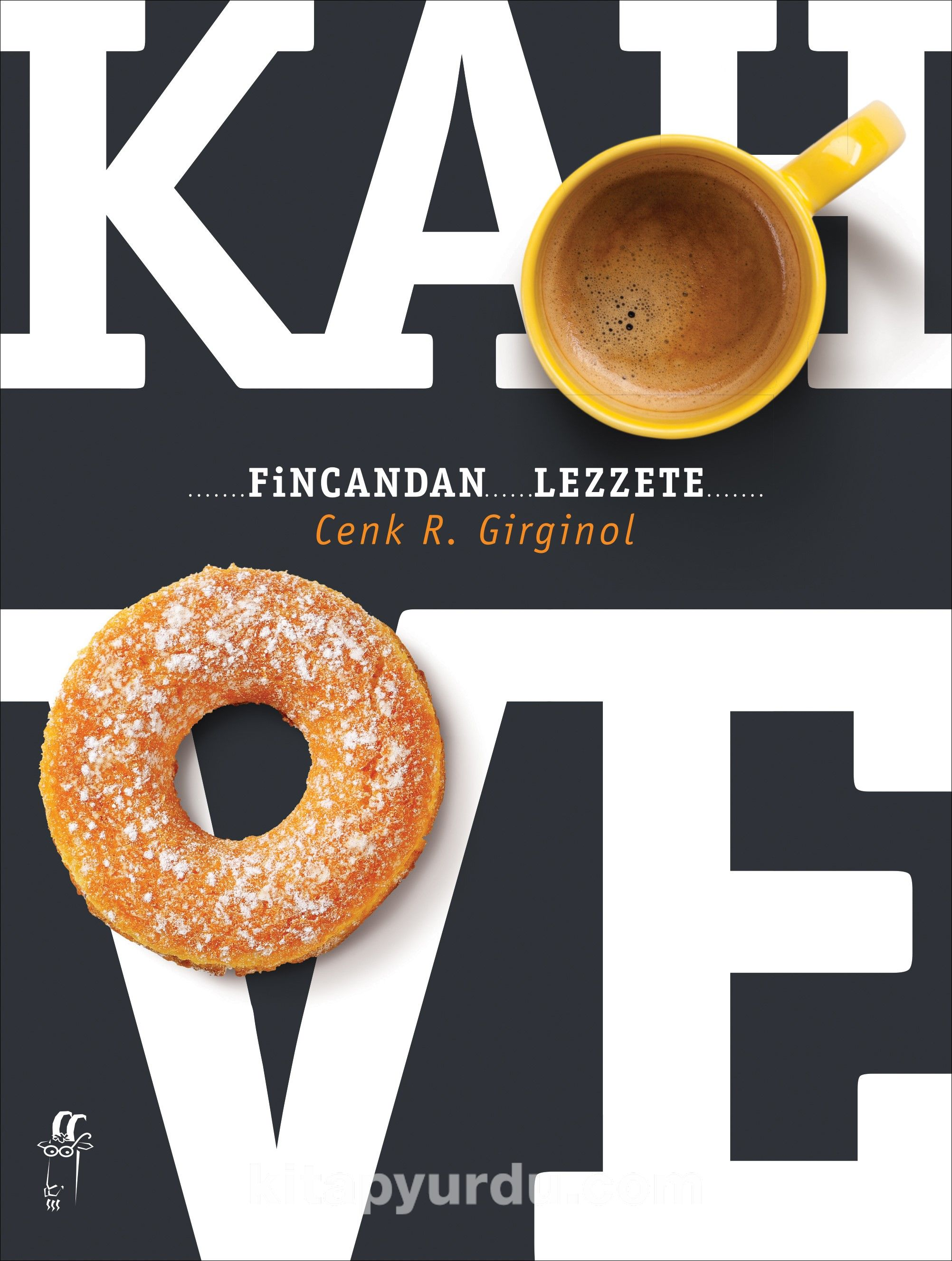Kahve Fincandan Lezzete - Cenk R. Girginol pdf epub