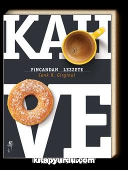 Kahve Fincandan Lezzete