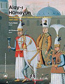 Alay-ı Hümayun / İsveç Elçisi Ralamb'ın İstanbul Ziyareti ve Resimleri 1657-1658