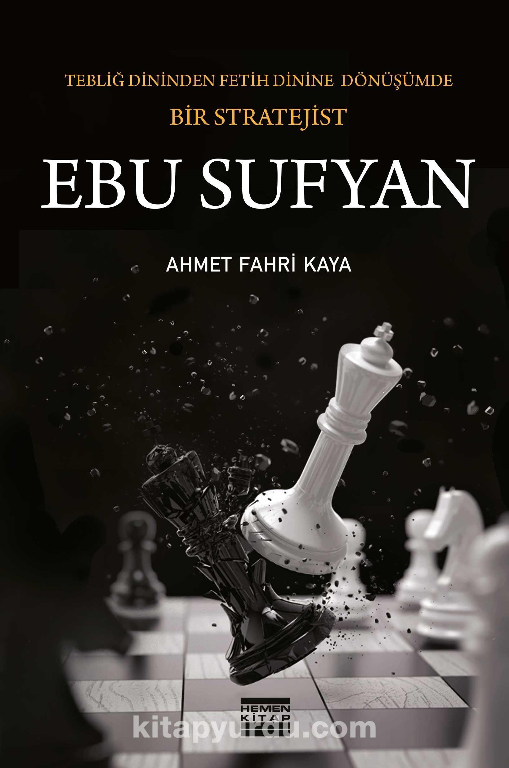Ebu SufyanTebliğ Dininden Fetih Dinine Dönüşümde Bir Stratejist