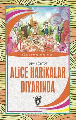 Alice Harikalar Diyarında / Dünya Çocuk Klasikleri (7-12 Yaş) - Lewis Carroll pdf epub