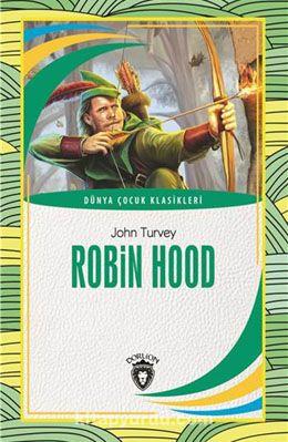 Robin Hood / Dünya Çocuk Klasikleri (7-12 Yaş) - John Turvey pdf epub