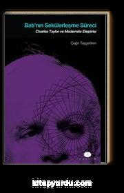 Batı'nın Sekülerleşme Süreci & Charles Taylor ve Modernite Eleştirisi