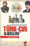 Türk-Çin İlişkileri / Osmanlıdan Günümüze