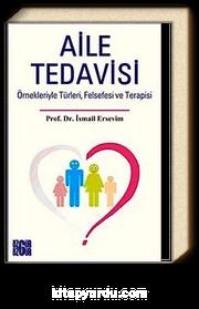 Aile Tedavisi & Örnekleriyle Türleri, Felsefesi ve Terapisi