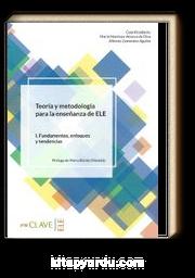 Teoría Y Metodología Para La Enseñanza Del ELE I. Fundamentos, Enfoques Y Tendencias