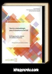 Teoria Y Metodología Para La Ensenanza Del ELE III. Programación Y Diseno De Unidades Didacticas