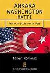 Ankara-Washington Hattı / Amerikan İktidarının Sonu