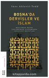 Bosna'da Dervişler ve İslam & Müslüman Bosna Toplumunun Oluşumunda Tasavvufi Boyutlar