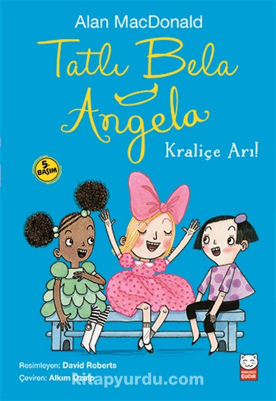 Tatlı Bela Angela / Kraliçe Arı! - Alan Macdonald pdf epub