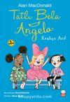 Tatlı Bela Angela / Kraliçe Arı!