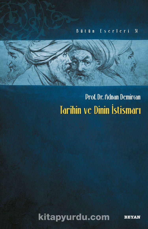 Tarihin ve Dinin İstismarı - Prof. Dr. Adnan Demircan pdf epub