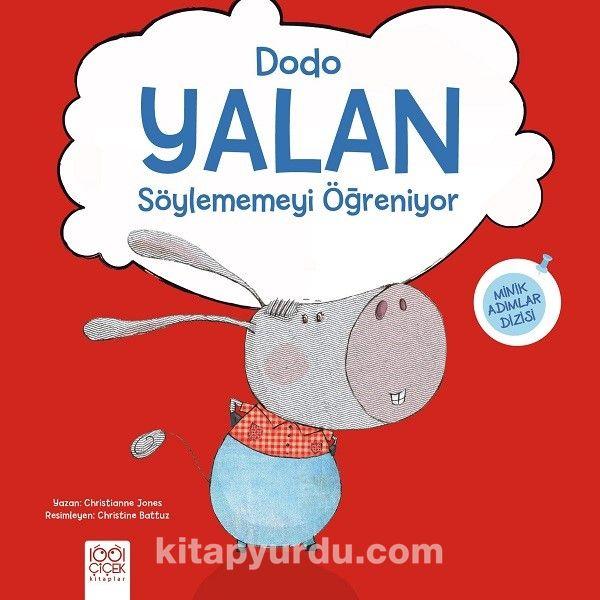 Dodo Yalan Söylememeyi Öğreniyor / Minik Adımlar - Christianne Jones pdf epub