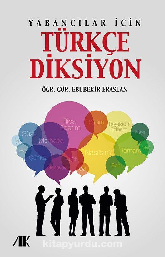Yabancılar İçin Türkçe Diksiyon - Ebubekir Eraslan pdf epub