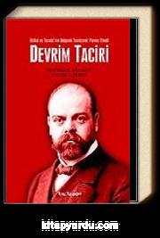 Devrim Taciri / İttihat ve Terakki'nin Bolşevik Teorisyeni: Parvus Efendi