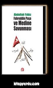 Fahreddin Paşa ve Medine Savunması