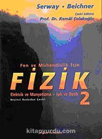 Fizik 2 / Fen ve Mühendislik İçin & Elektrik ve Manyetizma-Işık ve Optik