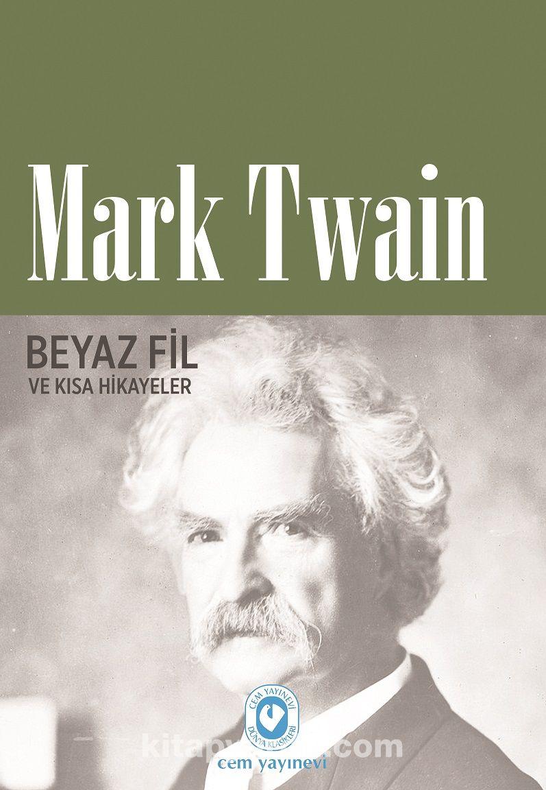 Beyaz Fil ve Kısa Hikayeler - Mark Twain pdf epub
