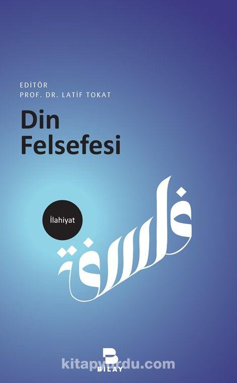 Din Felsefesi - Dr. Latif Tokat pdf epub