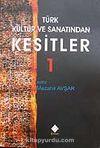 Türk Kültür ve Sanatından Kesitler 1