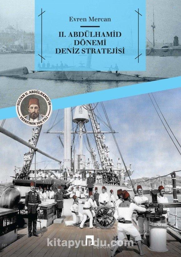 II. Abdülhamid Dönemi Deniz Stratejisi - Evren Mercan pdf epub
