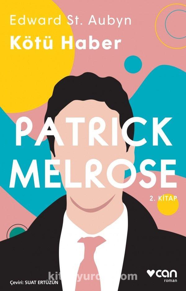 Patrick Melrose 2 / Kötü Haber - Edward St Aubyn pdf epub