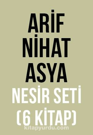 Arif Nihat Asya Nesir Seti (6 Kitap) - Arif Nihat Asya pdf epub