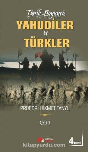 Tarih Boyunca Yahudiler ve Türkler (Cilt 1) - Prof. Dr. Hikmet Tanyu pdf epub