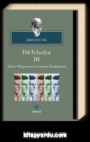 Dil Felsefesi 3 & İkinci Wittgenstein'da Gramer Paradigması