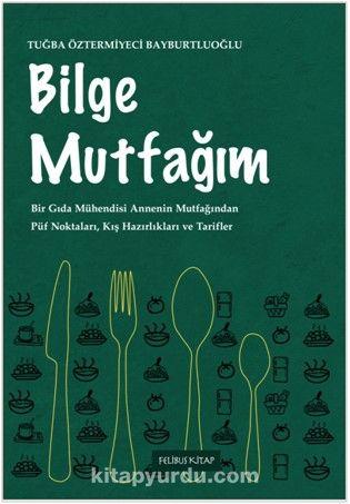 Bilge Mutfağım 1 - Tuğba Öztermiyeci Bayburtluoğlu pdf epub