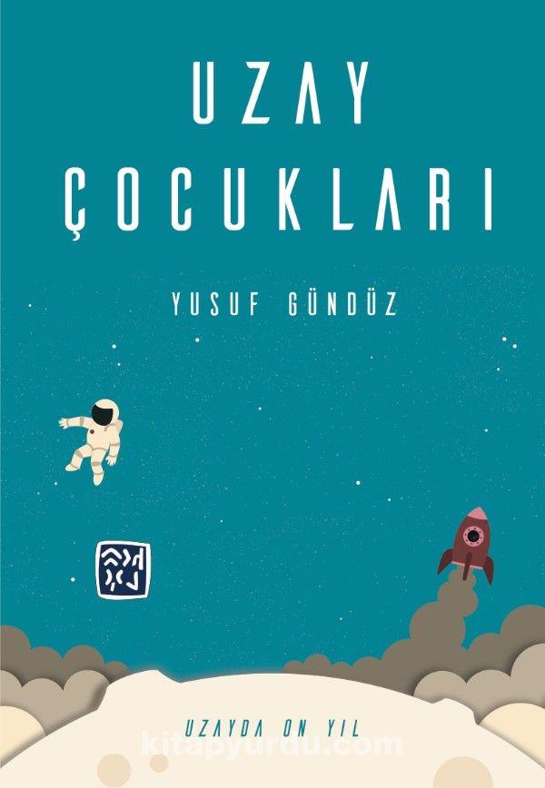 Uzay Çocukları - Yusuf Gündüz pdf epub
