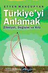 Türkiye'yi Anlamak & Zihniyet, Değişim ve Kriz
