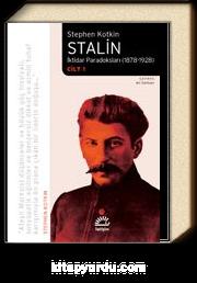 Stalin & İktidar Paradoksları (1878-1928) Cilt 1