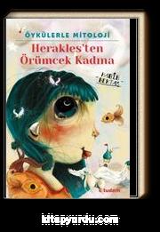 Öykülerle Mitoloji Herakles'ten Örümcek Kadına
