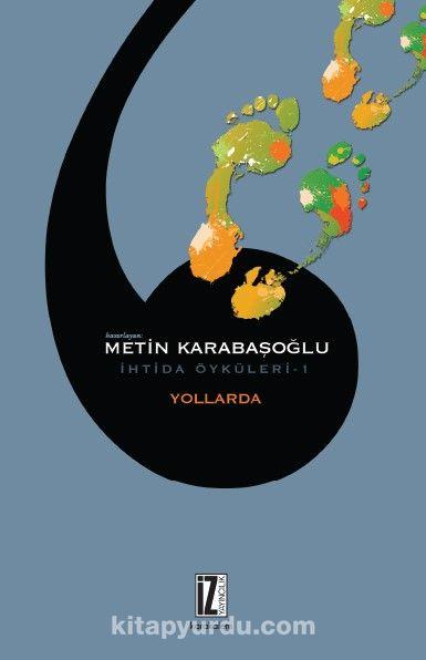 Yollarda / İhtida Öyküleri 1 - Metin Karabaşoğlu pdf epub
