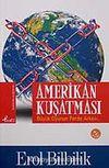 Amerikan Kuşatması & Büyük Oyunun Perde Arkası