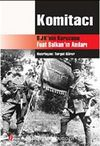 Komitacı-BJK'nin Kurucusu Fuat Balkan'ın Anıları