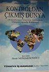 Kontroldan Çıkmış Dünya & Yirmibirinci Yüzyılın Arifesinde Dünya Çapında Karmaşa