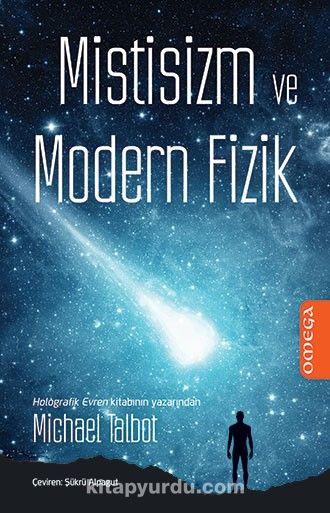 Mistisizm ve Modern Fizik - Michael Talbot pdf epub