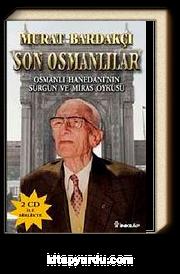 Son Osmanlılar & Osmanlı Hanedanı'nın Sürgün ve Miras Öyküsü (Cd Ekli)