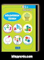 Eğlenirken Öğren Yeşil Kitap (5+ Yaş)