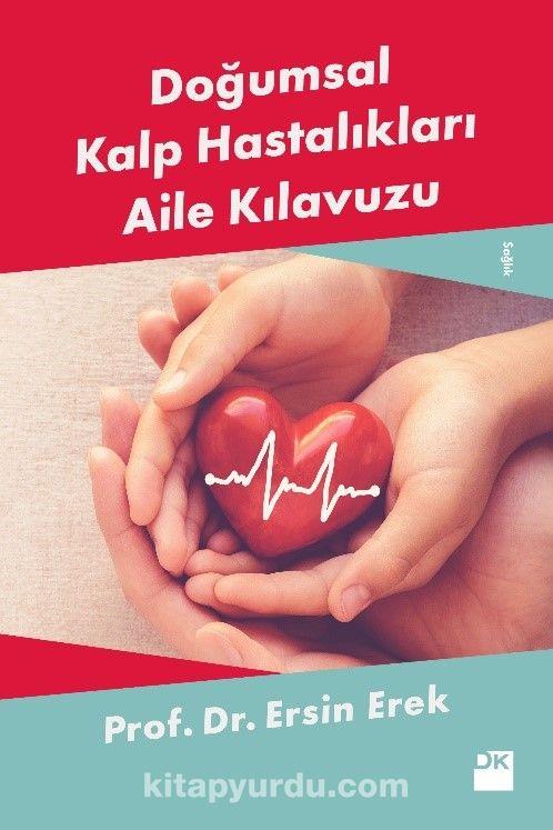 Doğumsal Kalp Hastalıkları Aile Kılavuzu - Prof. Dr. Ersin Erek pdf epub