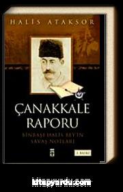 Çanakkale Raporu & Binbaşı Halis Bey'in Savaş Notları