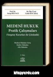 Medeni Hukuk Pratik Çalışmaları (Çözümlü)