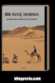 Bir Avuç Hurma (Modern Arap Edebiyatı Öykü Seçkisi)