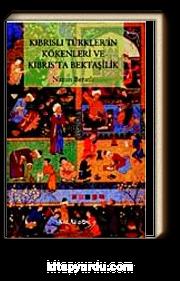 Kıbrıslı Türklerin Kökenleri ve Kıbrıs'ta Bektaşilik