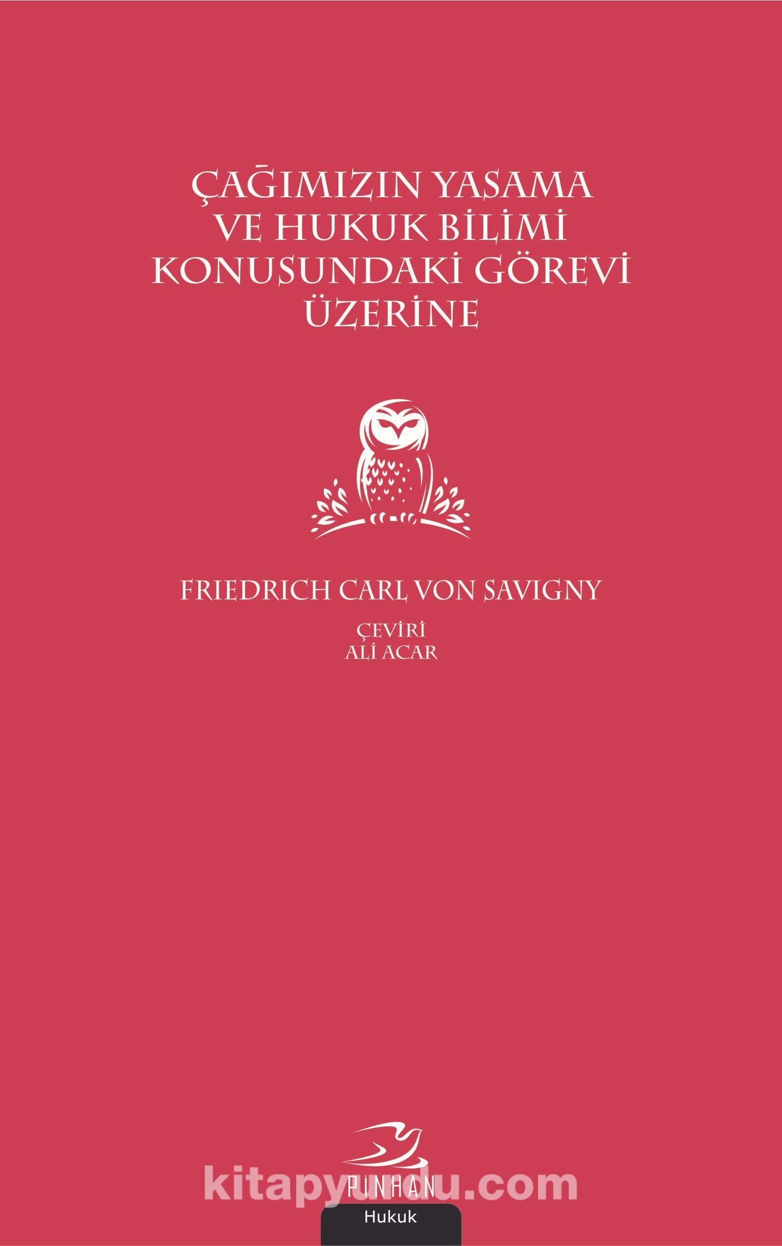 Çağımızın Yasama ve Hukuk Bilimi Konusundaki Görevi Üzerine - Friedrich Carl von Savigny pdf epub