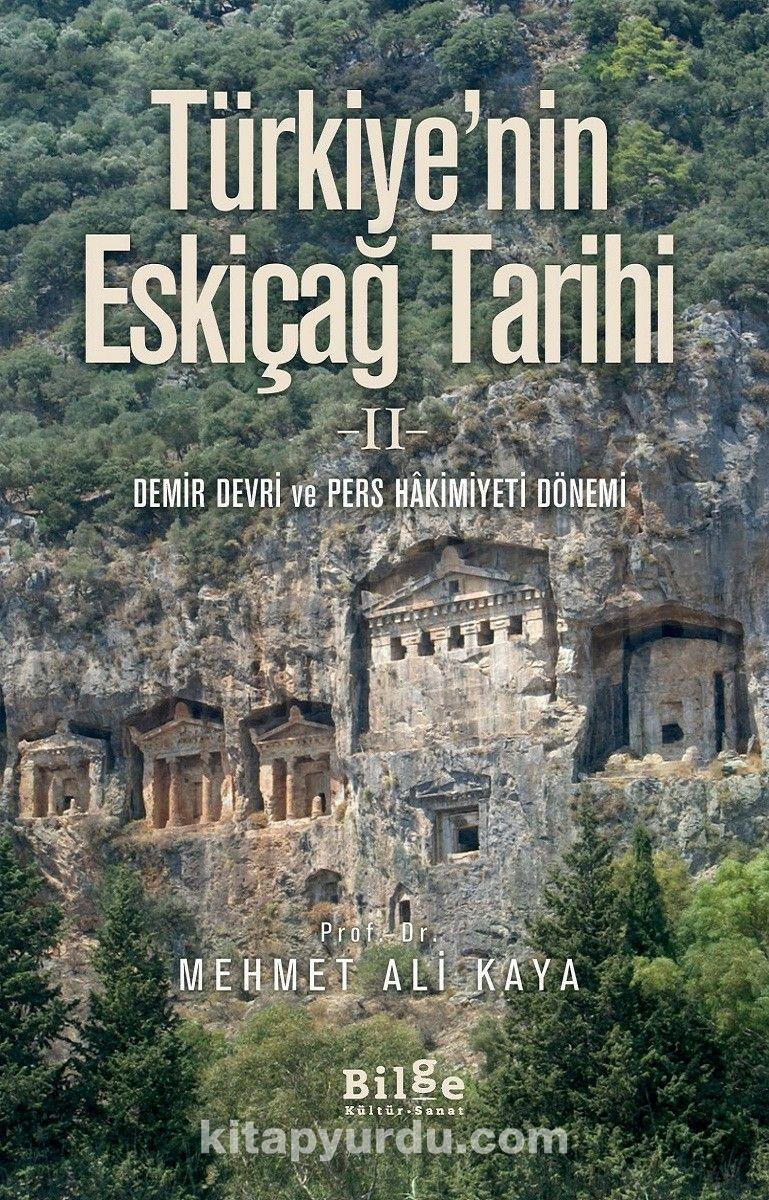 Türkiye'nin Eskiçağ Tarihi 2 - Prof. Dr. Mehmet Ali Kaya pdf epub