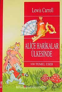 Alice Harikalar Ülkesinde/ 100 Temel Eser(9+Yaş) - Lewis Carroll pdf epub