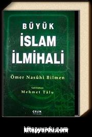 Büyük İslam İlmihali (İthal Kağıt-Ciltli) / Sadeleştiren Mehmet Talu